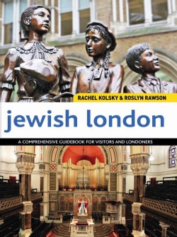 Jewish London: A Comprehensive Guidebook for Visitors and Londoners (Paperback)