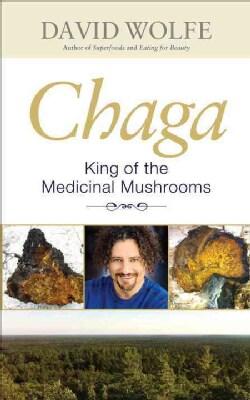 Chaga: King of the Medicinal Mushrooms (Paperback)