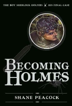 Becoming Holmes: The Boy Sherlock Holmes, His Final Case (Hardcover)