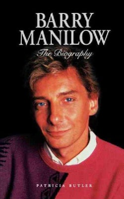 Barry Manilow: The Biography (Paperback)