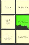 We Others: New and Selected Stories (Paperback)