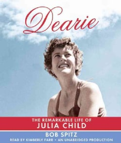 Dearie: The Remarkable Life of Julia Child (CD-Audio)