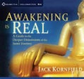 Awakening Is Real: A Guide to the Deeper Dimensions of the Inner Journey (CD-Audio)