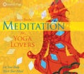 Meditation for Yoga Lovers: Let Your Body Teach Your Mind (CD-Audio)