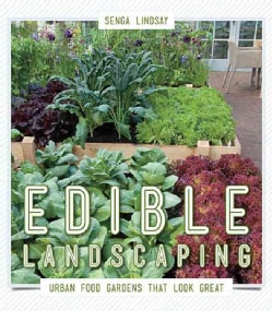 Edible Landscaping: Urban Food Gardens That Look Great (Paperback)