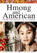Hmong and American: From Refugees to Citizens (Paperback)
