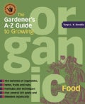 The Gardener's A-Z Guide to Growing Organic Food (Paperback)