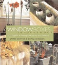 Window Boxes: Indoors and Out ; 100 Projects & Planting Ideas for All Four Seasons (Paperback)