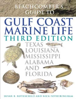 Beachcomber's Guide to Gulf Coast Marine Life: Texas, Louisiana, Mississippi, Alabama, and Florida (Paperback)