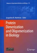 Protein Dimerization and Oligomerization in Biology (Hardcover)