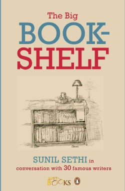 The Big Bookshelf: Sunil Sethi in Conversation With 30 Famous Writers (Paperback)