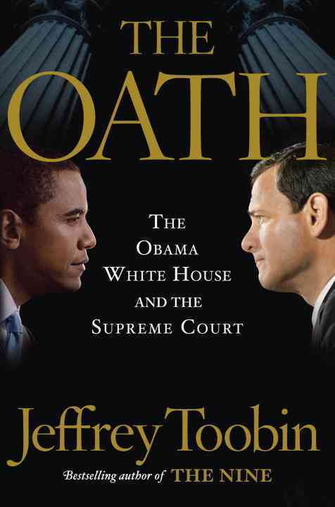 The Oath: The Obama White House and the Supreme Court (Hardcover)