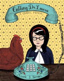 Calling Dr. Laura: A Graphic Memoir (Paperback)