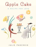 Apple Cake: A Recipe for Love (Hardcover)