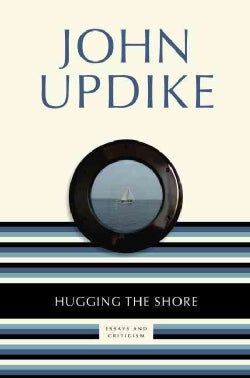 Hugging the Shore: Essays and Criticism (Paperback)