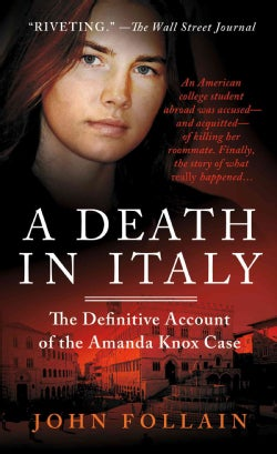 A Death in Italy: The Definitive Account of the Amanda Knox Case (Paperback)