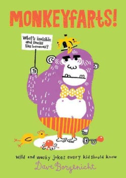 Monkeyfarts!: Wacky Jokes Every Kid Should Know (Hardcover)