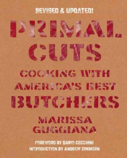 Primal Cuts: Cooking With America's Best Butchers (Hardcover)
