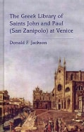 The Greek Library of Saints John and Paul (San Zanipolo) at Venice (Hardcover)