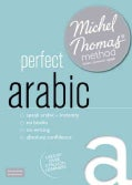 Michel Thomas Method Perfect Arabic: Intermediate to Advanced