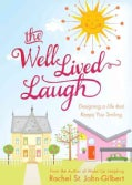 The Well Lived Laugh: Designing a Life That Keeps You Smiling (Paperback)