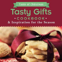Tasty Gifts Cookbook: And Inspiration for the Season (Paperback)