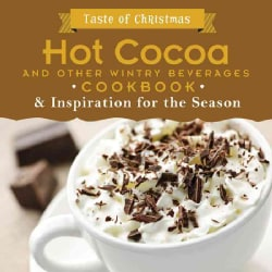 Hot Cocoa and Other Wintry Beverages Cookbook & Inspiration for the Season (Paperback)