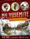 My Yosemite: A Guide for Young Adventurers (Paperback)