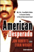 American Desperado: My Life-From Mafia Soldier to Cocaine Cowboy to Secret Government Asset (Paperback)