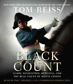 The Black Count: Glory, Revolution, Betrayal, and the Real Count of Monte Cristo (CD-Audio)