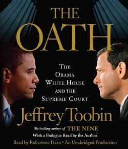 The Oath: The Obama White House and the Supreme Court (CD-Audio)