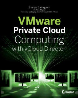 VMware Private Cloud Computing With vCloud Director (Paperback)