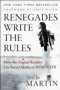 Renegades Write the Rules: How the Digital Royalty Use Social Media to Innovate (Hardcover)
