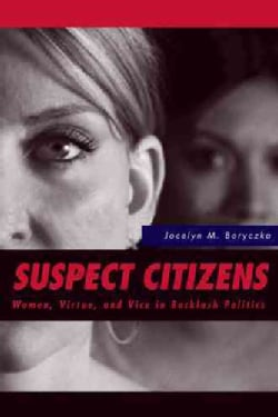 Suspect Citizens: Women, Virtue, and Vice in Backlash Politics (Paperback)