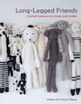 Long-Legged Friends: Crochet Creatures to Create and Cuddle (Paperback)