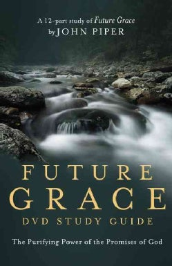 Future Grace: The Purifying Power of the Promises of God: DVD Study Guide (Paperback)