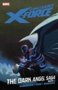 Uncanny X-Force 3: The Dark Angel Saga, Book 1 (Paperback)