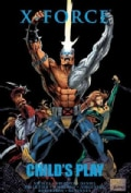 X-Force: Child's Play (Hardcover)