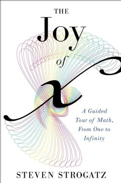 The Joy of X: A Guided Tour of Math, from One to Infinity (Hardcover)