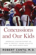 Concussions and Our Kids: America's Leading Expert on How to Protect Young Athletes and Keep Sports Safe (Hardcover)
