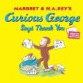 Curious George Says Thank You (Paperback)