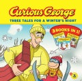 Curious George Three Tales for a Winter's Night (Paperback)