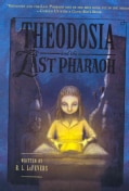Theodosia and the Last Pharaoh (Paperback)