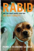 Rabid: Are You Crazy About Your Dog or Just Crazy? (Hardcover)