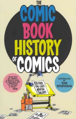 The Comic Book History of Comics (Paperback)