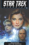 Star Trek Classics 3: Encounters With the Unknown (Paperback)