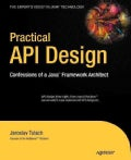 Practical API Design: Confessions of a Java Framework Architect (Paperback)