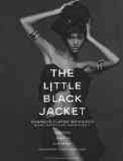 The Little Black Jacket: Chanel's Classic Revisted (Hardcover)
