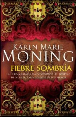 Fiebre sombria / Shadowfever (Paperback)