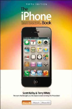The iPhone Book: How to do the most important, useful & fun stuff with your iPhone (Paperback)